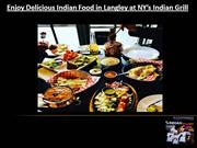 Enjoy Delicious Indian Food in Langley at NY's Indian Grill