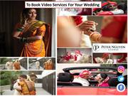 To Book Video Services For Your Wedding