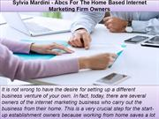 Sylvia Mardini - Abcs For The Home Based Internet Marketing Firm Owner