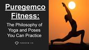 Puregemco Fitness_ The Philosophy of Yoga and Poses You Can Practice