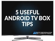 5 Useful Android TV Box Tips