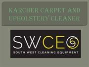 Karcher Carpet and Upholstery Cleaner Online-SW Cleaning Equipment