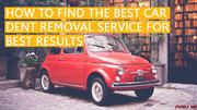 How To Find The Best Car Dent Removal service for best results