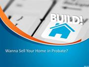 Wanna Sell Your Homes In Probate? Cash Home Buyers MI