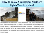 How To Enjoy A Successful Northern Lights Tour In Iceland