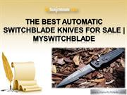 The Best Automatic Switchblade Knives for Sale  {MySwitchblade}