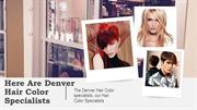 Here Are Denver Hair Color Specialists