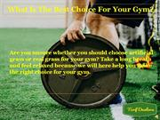 What Is The Best Choice For Your Gym?