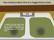 How to Restore Water Flow To a Clogged Kitchen Drain