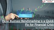 How Business Benchmarking is a Quick Fix for Financial Crisis