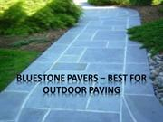 Bluestone Pavers – Best for Outdoor Paving