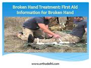 Broken Hand Treatment: First Aid Information for Broken Hand