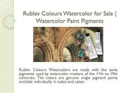 Rublev Colours Watercolor for Sale | Watercolor Paint Pigments