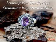 Looking For The Perfect Gemstone Engagement Ring