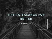 PETER SALZANO_ Tips To Balance For Better