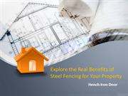 Explore the Real Benefits of Steel Fencing for Your Property
