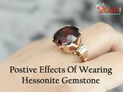 Positive Effects Of Wearing Hessonite Gemstone