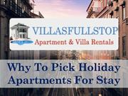 Why To Pick Holiday Apartments For Stay