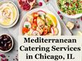 Mediterranean Catering Services in Chicago, IL