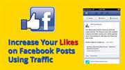 Increase Your Likes on Facebook Posts Using Traffic