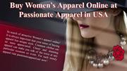 Buy Women's Apparel Online at Passionate Apparel in USA