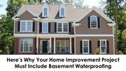 Here's Why Your Home Improvement Must Include Basement Waterproofing