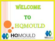 HQMOULD is a professional Plastic Mould Manufacturer in China