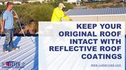 Keep your original roof intact with reflective roof coatings