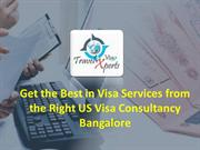Visa Services from the Right US Visa Agent Consultancy Bangalore