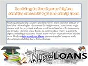 Looking to fund your higher studies abroad? Opt for study loan