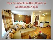 Tips To Select the Best Hotels in Kathmandu Nepal