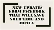 NEW UPDATES FOR FACEBOOK THAT WILL SAVE