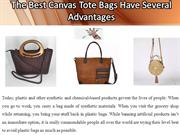 The Best Canvas Tote Bags Have Several Advantages