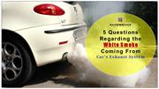 5 Questions Regarding the White Smoke Coming From Car's Exhaust System