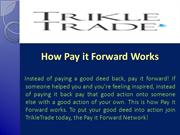How Pay it Forward Works - Trikle Trade