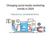 Changing social media marketing trends in 2019