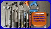 Most Frequently Used Automotive Torque Wrench