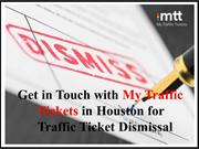 Get in Touch with My Traffic Tickets in Houston for You Traffic Ticket