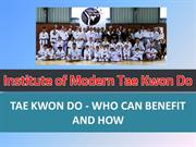 Who can benefit from Tae Kwon Do Classes