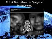 nukak: Indigenous group in danger of