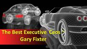 The Best Executive  Ceos  Gary Fixter