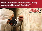 How To Prevent Air Pollution During Asbestos Removal Adelaide