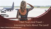 Tibet Tours And Travel – Interesting Facts About The Land!