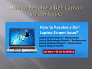 How to Resolve a Dell Laptop Screen Issue?