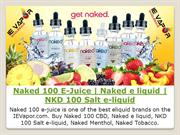 Naked 100 E-Juice | Wholesale Vape Liquid Supply US