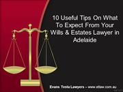10 Useful tips on what to expect from your wills & estates lawyer in A