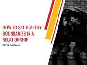 Peter Salzano_ How To Set Healthy Boundaries In A Relationship