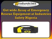 Get wide Array of Emergency Rescue Equipment at Industries Safety Nige