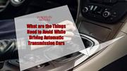 What are the Things Need to Avoid While Driving Automatic Transmission
