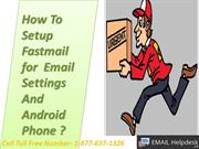How To Setup Fastmail for  Email Settings And Android Phone?